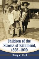 Children of the Streets of Richmond, 1865-1920