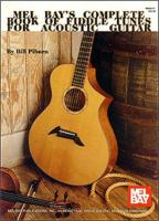 Mel Bay's complete book of fiddle tunes for acoustic guitar