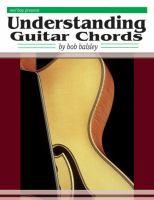 Mel Bay Presents Understanding Guitar Chords