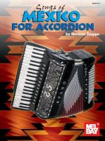 Mel Bay Presents Songs Of Mexico For Accordion