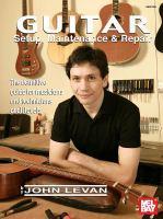 Mel Bay Presents Guitar Setup, Maintenance & Repair