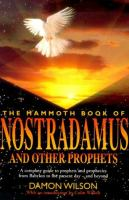 The Mammoth Book of Nostradamus and Other Prophets