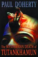 The Mysterious Death of Tutankhamun