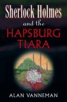 Sherlock Holmes and the Hapsburg Tiara