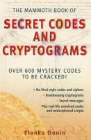 The Mammoth Book of Secret Codes and Cryptograms