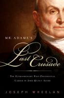 Mr. Adams's Last Crusade