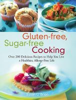 Gluten-free, Sugar-free Cooking