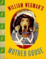 William Wegman's Mother Goose