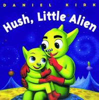 Hush, Little Alien