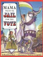 Mama Went to Jail for the Vote