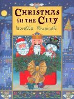 Christmas in the City / Story and Pictures by Loretta Krupinski