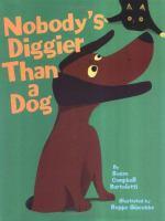 Nobody's Diggier Than A Dog