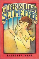 Gilbert & Sullivan Set Me Free