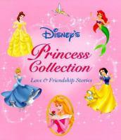 Disney's princess collection : love & friendship stories