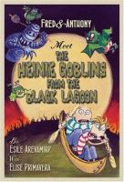 Fred & Anthony Meet the Heinie Goblins From the Black Lagoon
