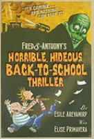 Fred & Anthony's Horrible, Hideous Back-to-school Thriller