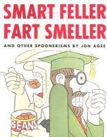 Smart Feller, Fart Smeller