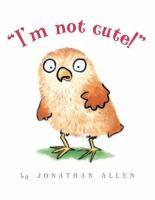 I'm Not Cute!