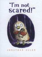 """""""I'm not scared!'"""