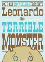 Your Pal Mo Willems Presents Leonardo the Terrible Monster