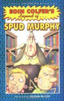 Eoin Colfer's Legend Of-- Spud Murphy