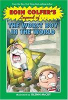 Eoin Colfer's Legend Of-- the Worst Boy in the World