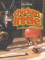 Walt Disney Pictures Presents Chicken Little From Henhouse to Hollywood