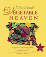 Mollie Katzen's Vegetable Heaven