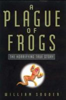 A Plague of Frogs