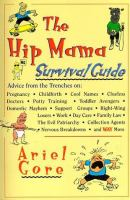 The Hip Mama Survival Guide