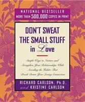 Don't Sweat the Small Stuff in Love