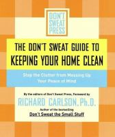 The Don't Sweat Guide to Keeping your Home Clean