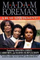 Madam Foreman; A Rush to Judgment