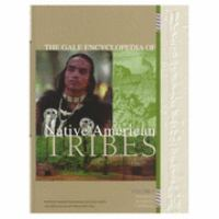 The Gale Encyclopedia of Native American Tribes