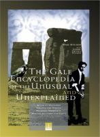 Gale Encyclopedia Of The Unusual And The Unexplained