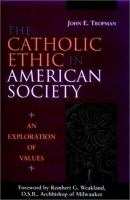 The Catholic Ethic in American Society