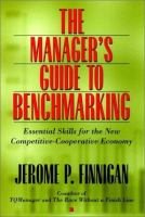 The Manager's Guide to Benchmarking