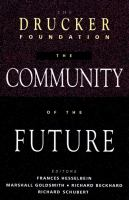 The Community of the Future / Frances Hesselbein, ... [et Al.], Editors