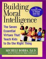 Building Moral Intelligence