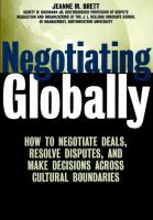 Negotiating Globally: How to Negotiate Deals, Resolve Disputes, and Make Decisions Across Cultural Boundaries (Jossey-Bass Business & Management Series)