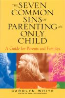 The Seven Common Sins of Parenting An Only Child