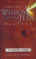 Christian Wisdom of the Jedi Masters