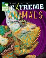 The Most Extreme Animals