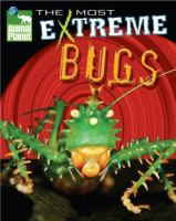The Most Extreme Bugs
