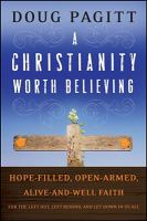 A Christianity Worth Believing