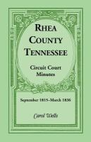 Rhea County, Tennessee Circuit Court Minutes, September 1815-March 1836