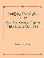 Identifying the Wrights in the Goochland County, Virginia, Tithe Lists, 1732-1784