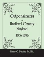 Outpensioners of Harford County, Maryland, 1856-1896