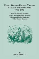 Prince William County, Virginia Patriots and Pensioners, 1752-1856