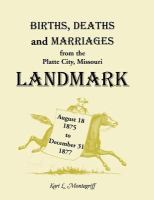 Births, Deaths, and Marriages From the Platte City Missouri Landmark